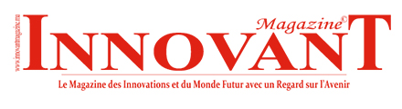 Innovant Magazine – Le Magazine des Innovations et du Monde Futur avec un Regard sur l'Avenir